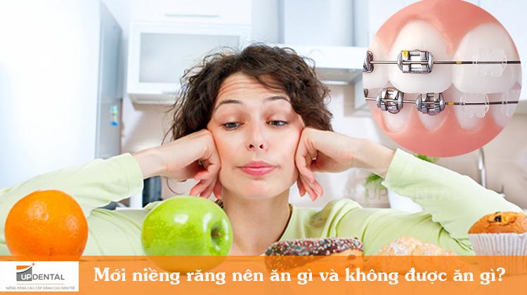 Mới niềng răng nên ăn gì và không được ăn gì?