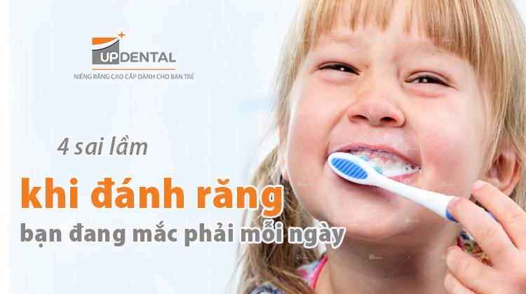Đánh răng đúng cách và 4 sai lầm mắc phải mỗi ngày