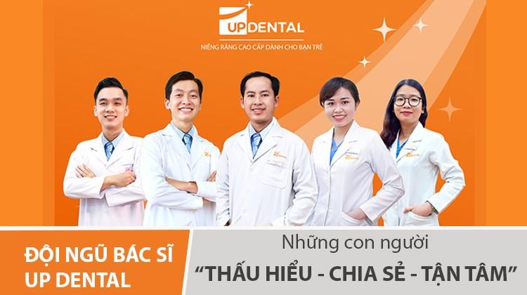 Đội ngũ Bác sĩ Up Dental: Những con người thấu hiểu - chia sẻ - tận tâm