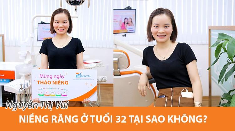 Niềng răng ở tuổi 32 tại sao không? - Review khách hàng Nguyễn Thị Vui