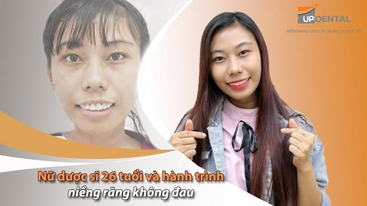 Nữ dược sĩ 26 tuổi và hành trình niềng răng không đau