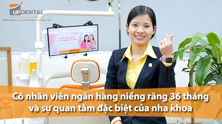 Thu Hương: Cô nhân viên ngân hàng niềng răng 36 tháng và sự quan tâm đặc biệt của nha khoa