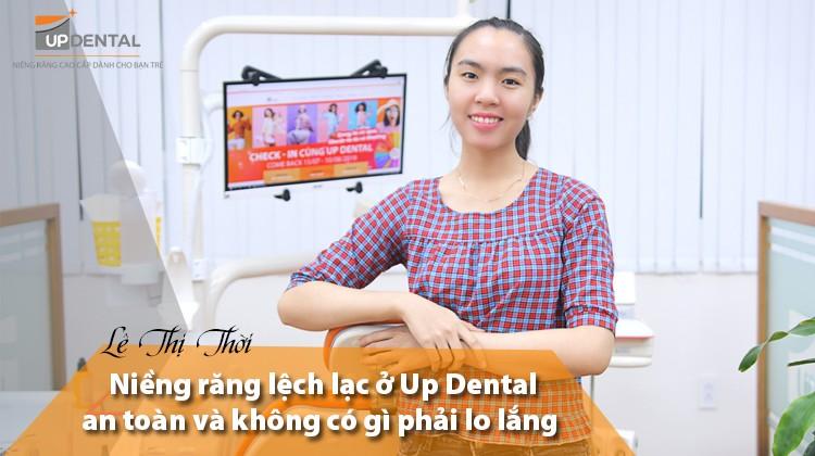 Niềng răng lệch lạc ở Up Dental an toàn và không có gì phải lo lắng – Lê Thị Thời