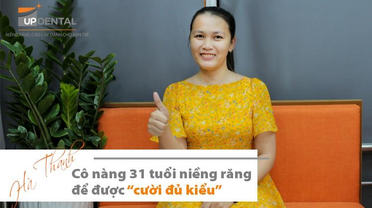 """Quý cô 31 tuổi niềng răng để được """"cười đủ kiểu"""" - Hà Thanh"""