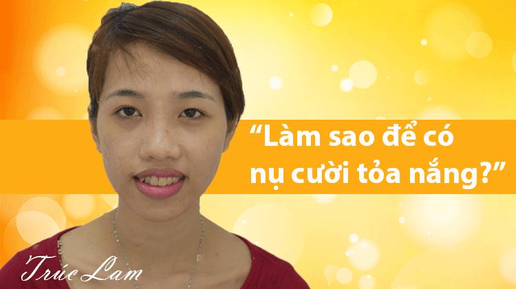Làm sao để có nụ cười tỏa nắng? Review niềng răng Trúc Lam
