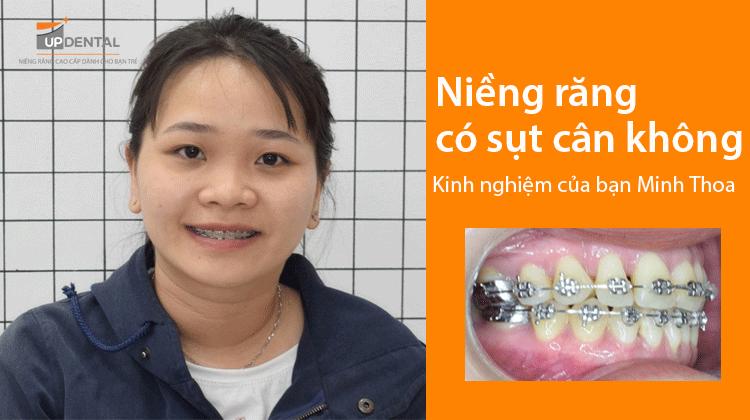 Niềng răng có sụt cân không - Kinh nghiệm của bạn Minh Thoa