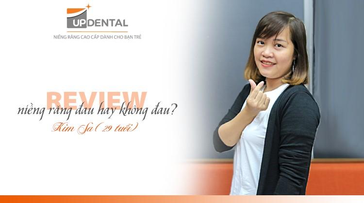 Review niềng răng đau hay không đau? - Kim Sa (29 tuổi)