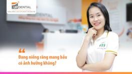 Đang niềng răng mang bầu có ảnh hưởng không? - review của Phan Thị Thùy