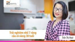 Trải nghiệm nhổ 7 răng của cô nàng 38 tuổi - Trần Thị Hoài