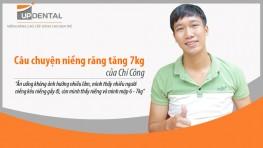 Câu chuyện niềng răng tăng 7kg của Chí Công