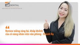 Review niềng răng hô, khấp khểnh của cô nàng nhân viên văn phòng - Khánh Hạ