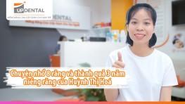 Chuyện nhổ 8 răng và thành quả 3 năm niềng răng của Huỳnh Thị Hoá