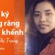 Nhật ký niềng răng khấp khểnh của Trần Thị Trang